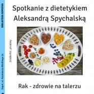 Spotkanie z dietetykiem A. Spychalską