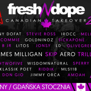 Fresh N Dope Canadian Takeover 2
