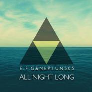 All Night Long: EFG & Neptun 505