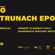 PO STRUNACH EPOK. Koncert Orkiestry Kameralnej BalticAlians  / Akademickie Wieczory Muzyczne