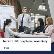 Kariera 3.0. - bezpłatne warsztaty