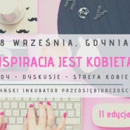 Inspiracja jest Kobietą - wykłady, dyskusje, strefa kobiecości