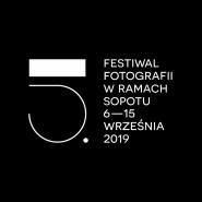 5. Festiwal Fotografii - W Ramach Sopotu