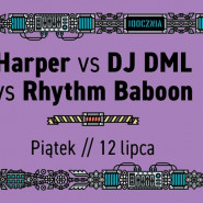 Harper vs Rhythm Baboon vs DML