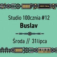 Studio 100cznia #12 // Buslav