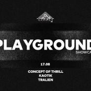 Playground Showcase w/ Concept of Thrill, Kaotik, Tralien