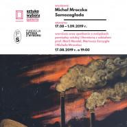 Michał Mroczka - Samozagłada / wernisaż