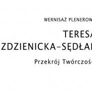 Teresa Zdzienicka-Sędłak - Przekrój Twórczości