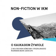 O kaukaskim żywiole. Non-Fiction
