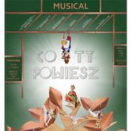 Musical Co Ty Powiesz - premiera