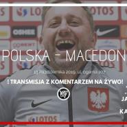 Polska - Macedonia / Komentarz Live