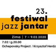 Festiwal Jazz Jantar: Ochepovsky Project, Krzysztof Herdzin