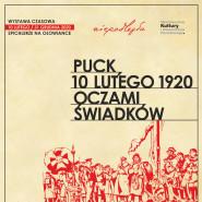 Puck 10 lutego 1920 oczami świadków - wernisaż