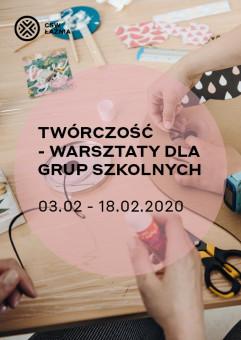 Twórczość - warsztaty dla grup szkolnych