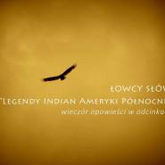 Łowcy Słów Legendy Indian Ameryki Północnej - opowieści
