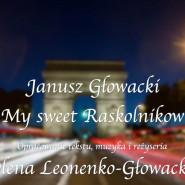 My sweet Raskolnikow Janusz Głowacki