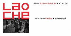 Lao Che - Trasa Pożegnalna - No to Che! - Gdańsk, 15 października 2020 (czwartek)