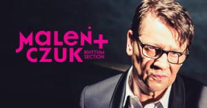 Maleńczuk + Rhythm Section - zmiana terminu - Gdańsk, 4 października 2020 (niedziela)
