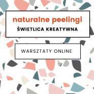 Naturalne peelingi - warsztaty online