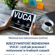 Rzeczywistość biznesowa vuca*, czyli jak pracować i motywować w trudnych czasach