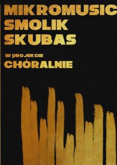 Chóralnie: Mikromusic, Smolik, Skubas oraz Akademicki Chór UG