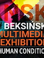 Beksiński Multimedia Exhibition - Human Condition
