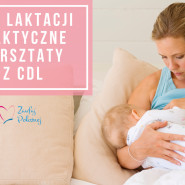 ABC laktacji - praktyczne przygotowanie do laktacji z CDL