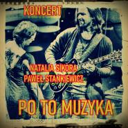 Natalia Sikora i Paweł Stankiewicz - Po to muzyka