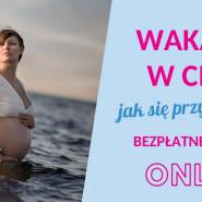 Wakacje w ciąży - jak się przygotować?