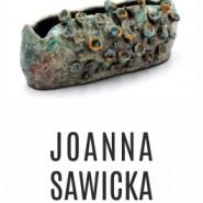 Joanna Sawicka - wystawa ceramiki