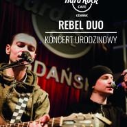 Koncert Rebel Duo, 6. urodziny Hard Rock Cafe!