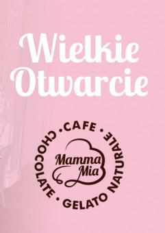 Mammamia Cafe - wielkie otwarcie