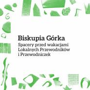 Spacery po Biskupiej Górce / Lokalni Przewodnicy i Przewodniczki