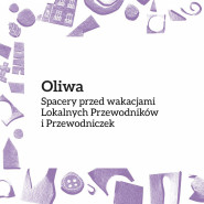 Spacery po Oliwie / Lokalni Przewodnicy i Przewodniczki