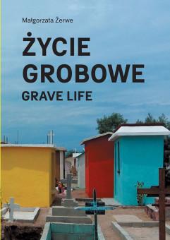Życie grobowe | Małgorzata Żerwe - spotkanie