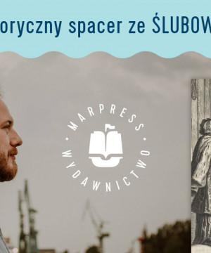 Herstoryczny spacer ze Ślubowskim