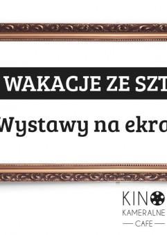 Wakacje ze sztuką. Wystawy na ekranie | Gdańsk