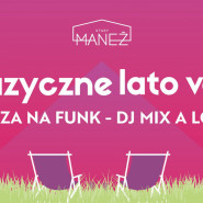 Muzyczne Lato Vol. 5 - Faza Na Funk - Dj Mix a Lot