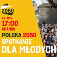 Polska 2050 i młode pokolenie (Gdańsk)