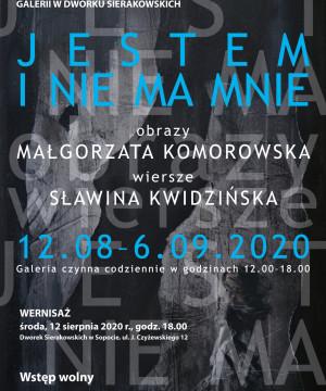 Jestem i nie ma mnie   Wystawa Małgorzaty Komorowskiej
