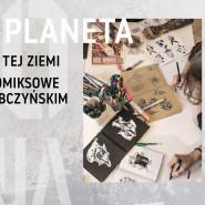Nowa planeta  komiksy nie z tej ziemi! Warsztaty komiksowe
