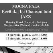 Koncerty jazzowe Mocna fala. Recital... bo Chanson lubi JAZZ