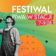 Weekendowy Festiwal Piwa w Stacji