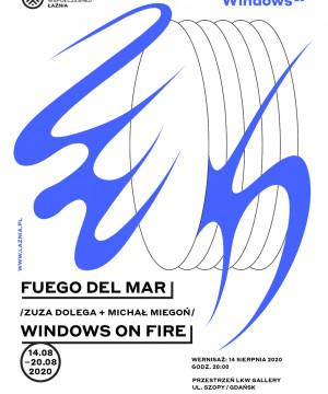 Fuego Del Mar / Windows on fire