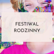 Letni Festiwal Rodzinny