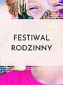Festiwal Rodzinny