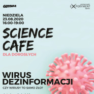 Science Cafe. Wirus dezinformacji