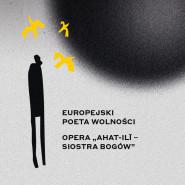 """Europejski Poeta Wolności z operą """"ahat-ilī - siostra bogów"""""""