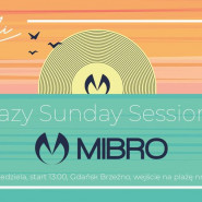 Lazy Sunday Session vol. 7 pres Mibro