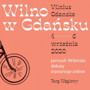 Wilno w Gdańsku | Vilnius Gdanske